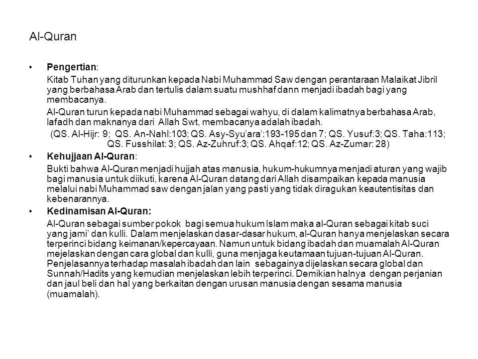 Al-Quran Pengertian: Kitab Tuhan yang diturunkan kepada Nabi Muhammad Saw dengan perantaraan Malaikat Jibril yang berbahasa Arab dan tertulis dalam su