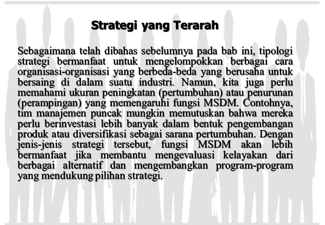 Strategi yang Terarah Sebagaimana telah dibahas sebelumnya pada bab ini, tipologi strategi bermanfaat untuk mengelompokkan berbagai cara organisasi-or
