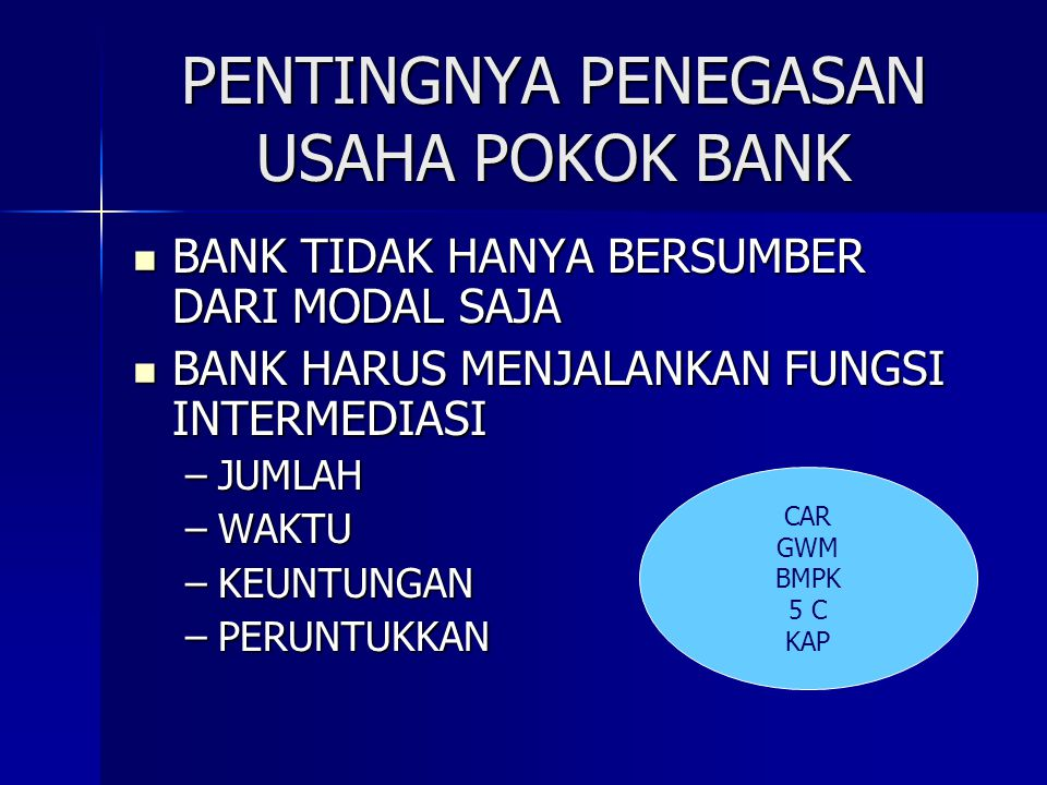 PENTINGNYA PENEGASAN USAHA POKOK BANK BANK TIDAK HANYA BERSUMBER DARI MODAL SAJA BANK TIDAK HANYA BERSUMBER DARI MODAL SAJA BANK HARUS MENJALANKAN FUN