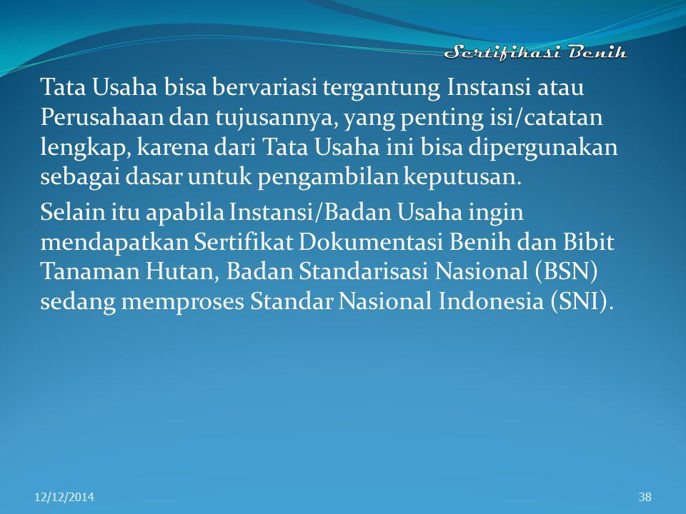 Tata Usaha Benih dan Bibit Salah satu bentuk Tata Usaha Benih dan Bibit adalah Peraturan Menteri Kehutanan Nomor P.