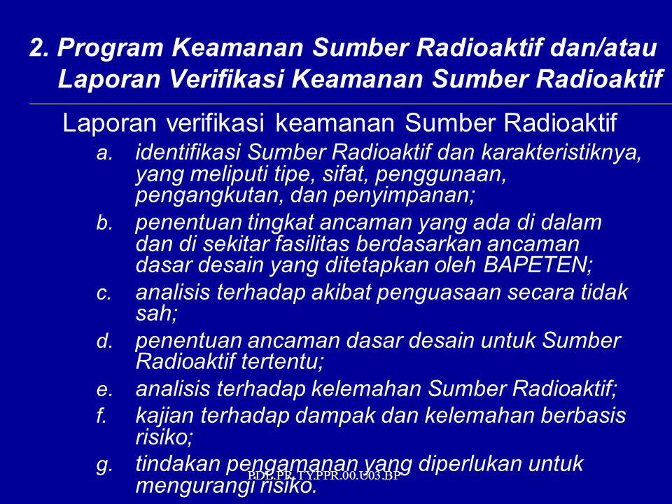 PDL.PR.TY.PPR.00.U03.BP Laporan verifikasi keamanan Sumber Radioaktif a.