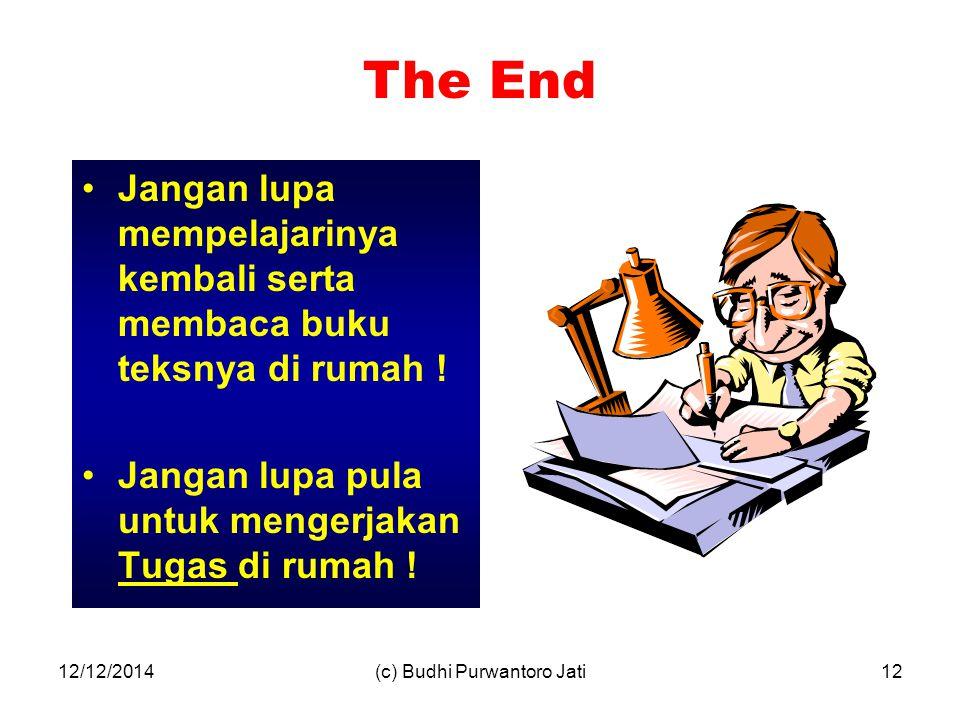 12/12/2014(c) Budhi Purwantoro Jati12 Jangan lupa mempelajarinya kembali serta membaca buku teksnya di rumah .