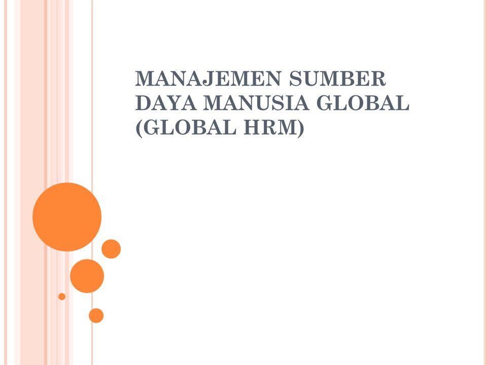 MANAJEMEN SUMBER DAYA MANUSIA GLOBAL (GLOBAL HRM)