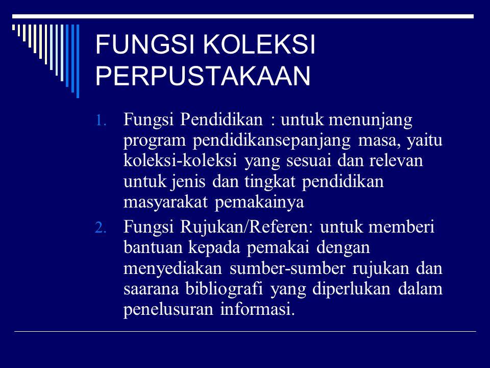 FUNGSI KOLEKSI PERPUSTAKAAN (Lanjutan) 3.