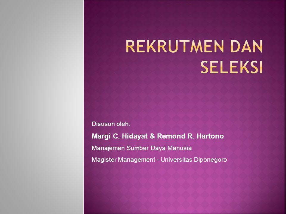 Disusun oleh: Margi C. Hidayat & Remond R. Hartono Manajemen Sumber Daya Manusia Magister Management - Universitas Diponegoro