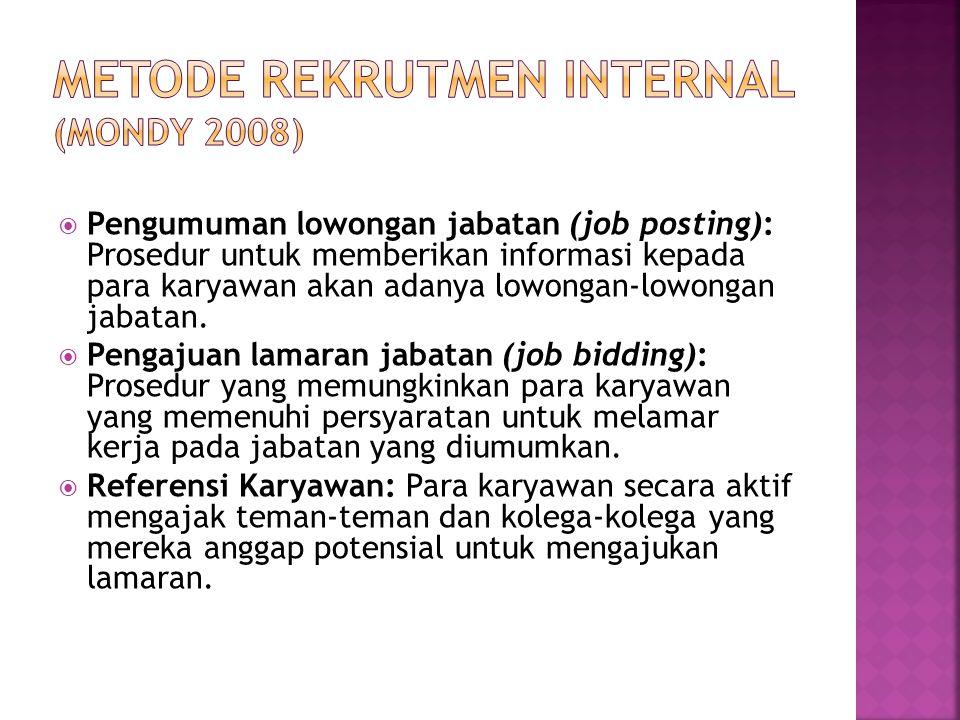  Pengumuman lowongan jabatan (job posting): Prosedur untuk memberikan informasi kepada para karyawan akan adanya lowongan-lowongan jabatan.  Pengaju