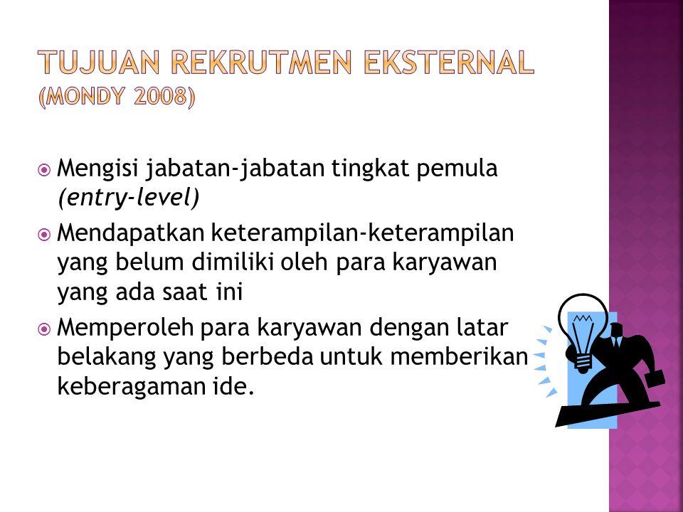  Mengisi jabatan-jabatan tingkat pemula (entry-level)  Mendapatkan keterampilan-keterampilan yang belum dimiliki oleh para karyawan yang ada saat in