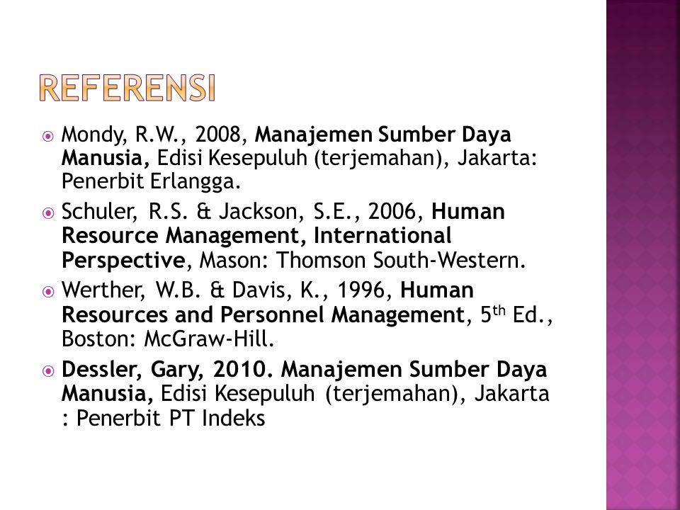  Mondy, R.W., 2008, Manajemen Sumber Daya Manusia, Edisi Kesepuluh (terjemahan), Jakarta: Penerbit Erlangga.  Schuler, R.S. & Jackson, S.E., 2006, H