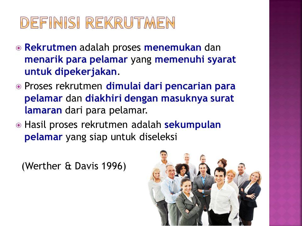  Rekrutmen adalah proses menemukan dan menarik para pelamar yang memenuhi syarat untuk dipekerjakan.  Proses rekrutmen dimulai dari pencarian para p