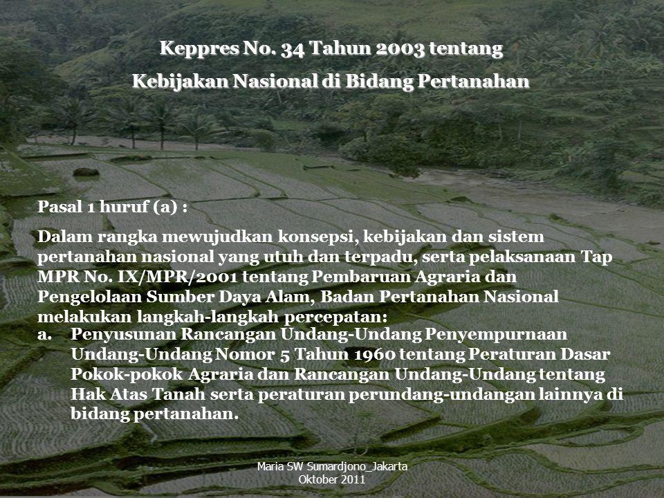 4 Keppres No. 34 Tahun 2003 tentang Kebijakan Nasional di Bidang Pertanahan Pasal 1 huruf (a) : Dalam rangka mewujudkan konsepsi, kebijakan dan sistem
