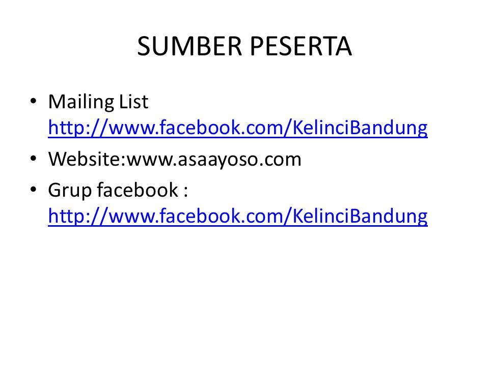 SUMBER PESERTA Mailing List http://www.facebook.com/KelinciBandung http://www.facebook.com/KelinciBandung Website:www.asaayoso.com Grup facebook : htt