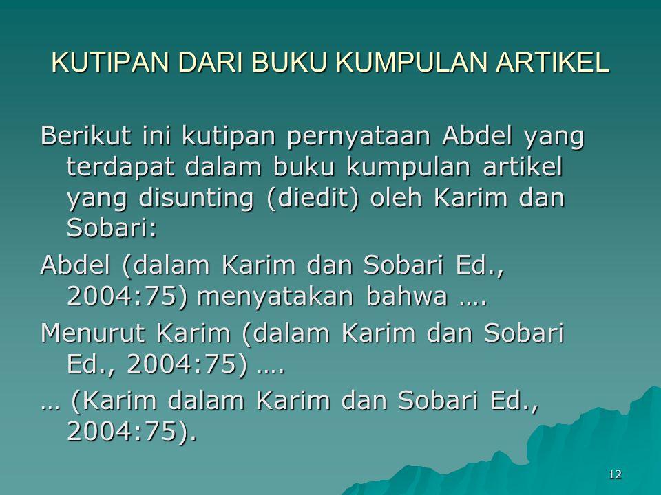 KUTIPAN DARI BUKU KUMPULAN ARTIKEL Berikut ini kutipan pernyataan Abdel yang terdapat dalam buku kumpulan artikel yang disunting (diedit) oleh Karim d