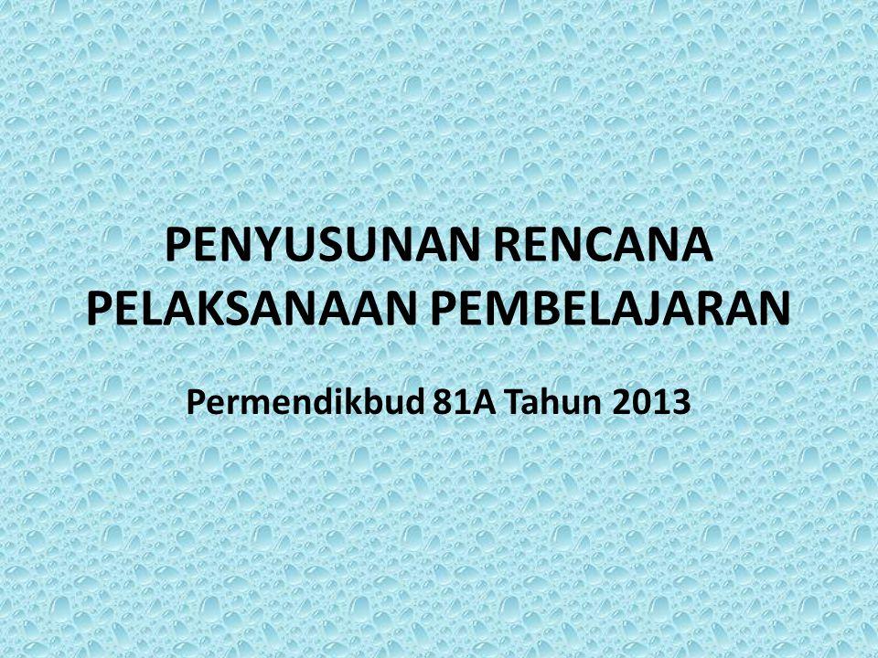 PENYUSUNAN RENCANA PELAKSANAAN PEMBELAJARAN Permendikbud 81A Tahun 2013