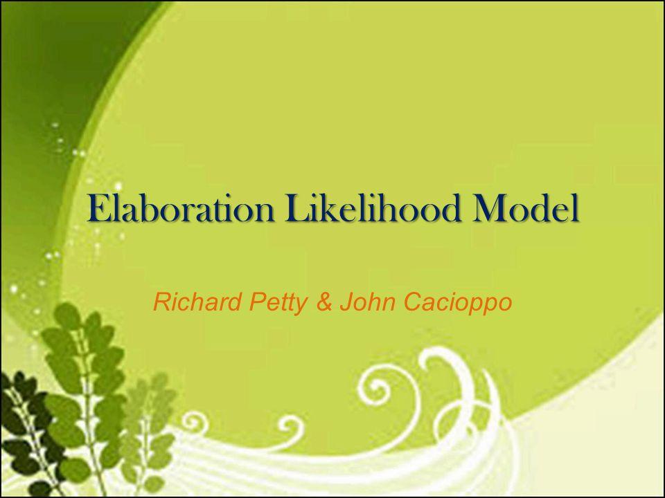 Elaboration Likelihood Model Richard Petty & John Cacioppo