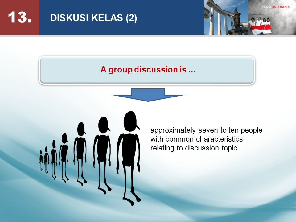 13. DISKUSI KELAS (2) A group discussion is...