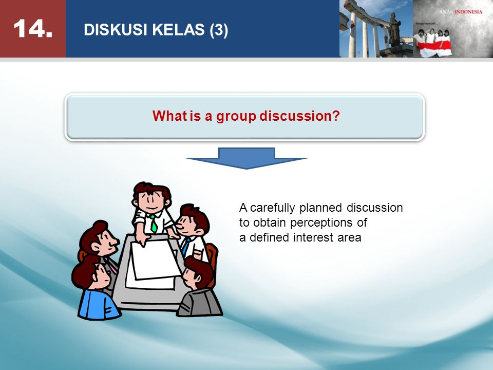 14.DISKUSI KELAS (3) What is a group discussion.