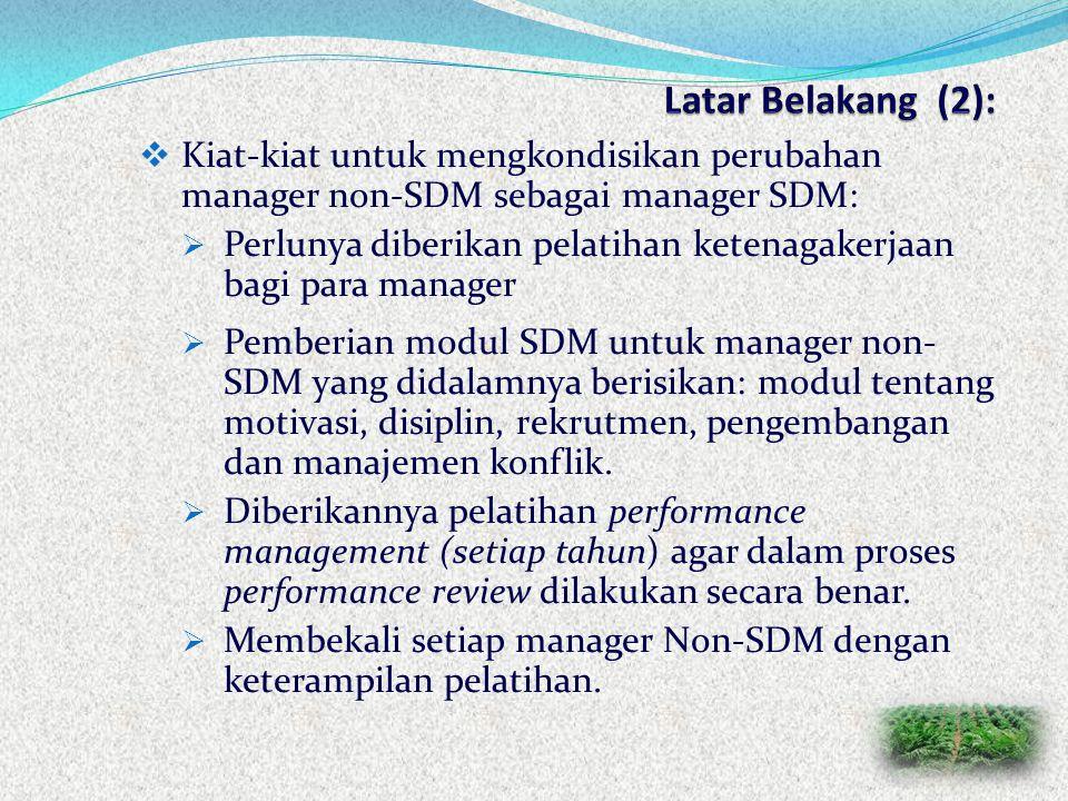  Secara konsep SDM, para manager non-SDM seharusnya juga bisa memainkan peranan sebagai manager SDM.  Orang-orang SDM kini diarahkan untuk menjadi m