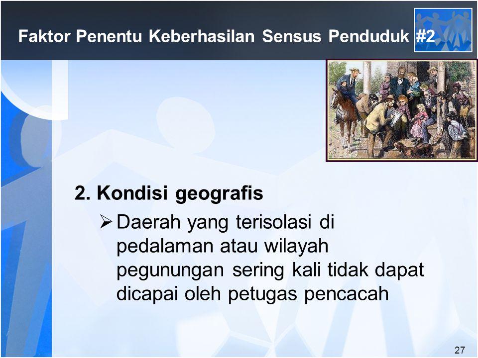 27 Faktor Penentu Keberhasilan Sensus Penduduk #2 2.