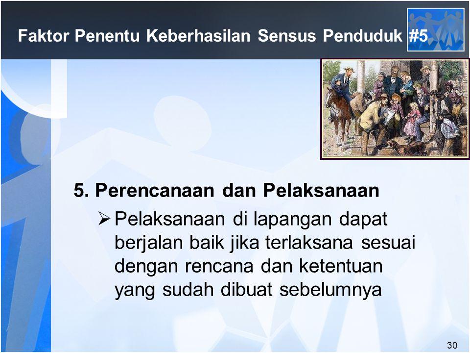 30 Faktor Penentu Keberhasilan Sensus Penduduk #5 5.