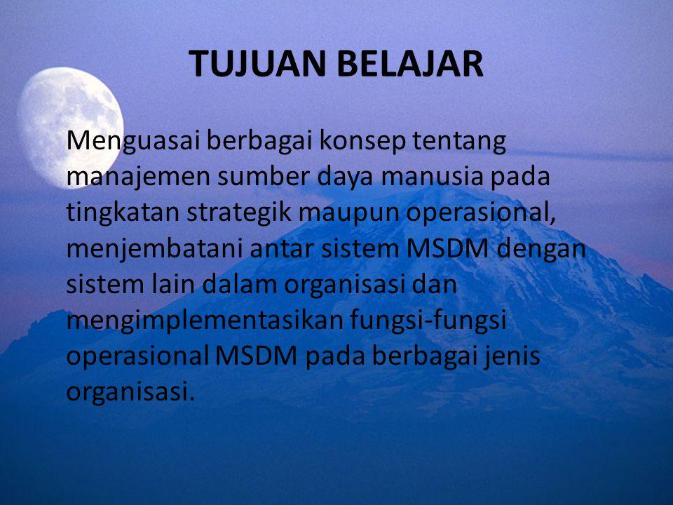 TUJUAN UMUM MATA KULIAH MSDM a. Untuk memberikan pengetahuan dasar dalam mempelajari fungsi operasional MSDM b. Diharapkan mahasiswa dapat memperoleh