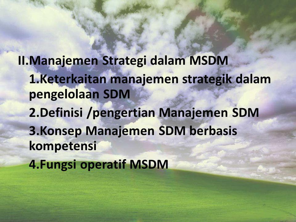 SILABUS MK MANAJEMEN SDM POKOK BAHASAN: I. SDM kunci menuju pasar global 1.Pengantar 2. Paradigma baru SDM dalam perusahaan global 3.Tantangan stake h