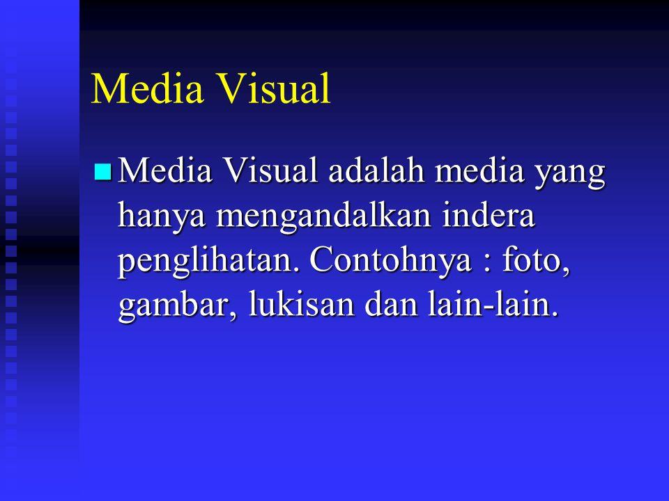 Media Auditif Media Auditif adalah media yang hanya mengandalkan kemampuan suara saja.