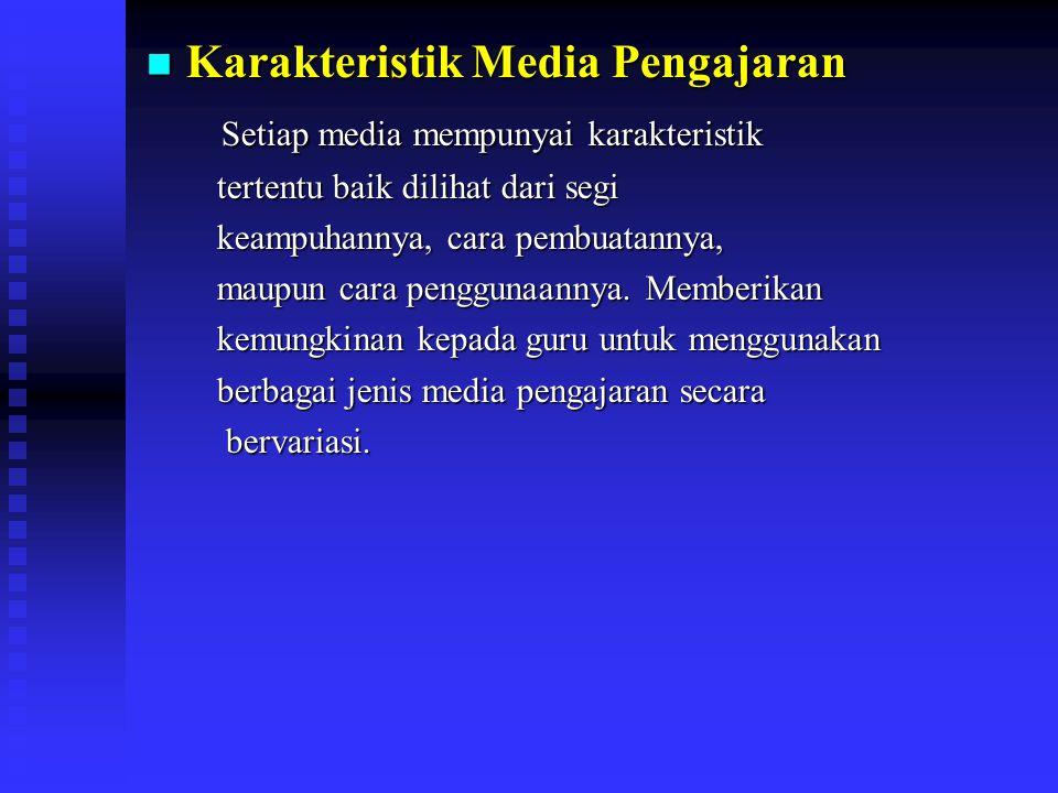Prinsip-Prinsip Pemilihan dan Penggunaan Media Tujuan Pemilihan Tujuan Pemilihan Media dipilih berdasarkan tujuan instruksional yang telah ditetapkan yang secara umum mengacu kepada salah satu atau gabungan dari aspek kognitif, afektif dan psikomotor.