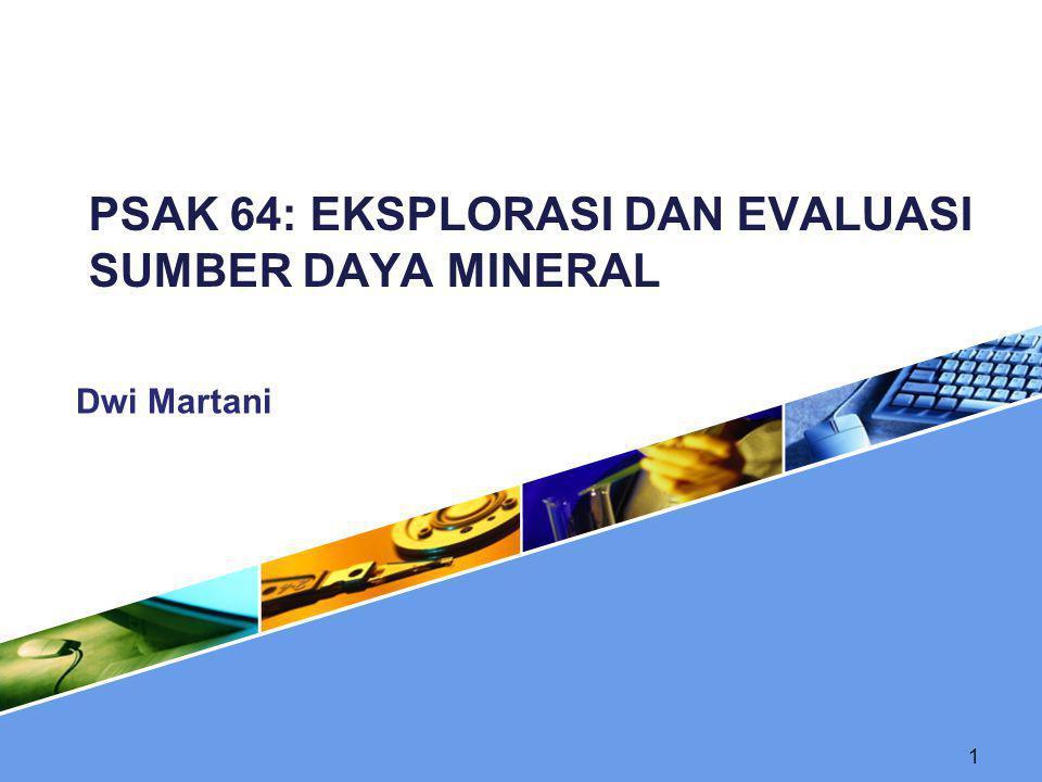 Klasifikasi Aset Explorasi & Evaluasi  Entitas mengklasifikasi aset eksplorasi dan evaluasi sebagai aset berwujud atau aset takberwujud sesuai dengan sifat aset yang diperoleh dan menerapkan klasifikasi tersebut secara konsisten.
