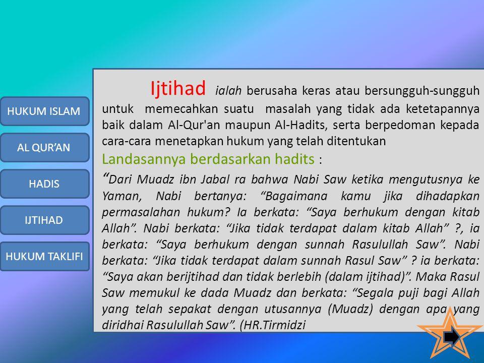 Kedudukan dan Fungsi Hadits Sebagai Sumber Hukum Islam. a. Memperkuat hukum-hukum yang telah ditentukan oleh Al-Qur'an. b. Memberikan rincian dan penj