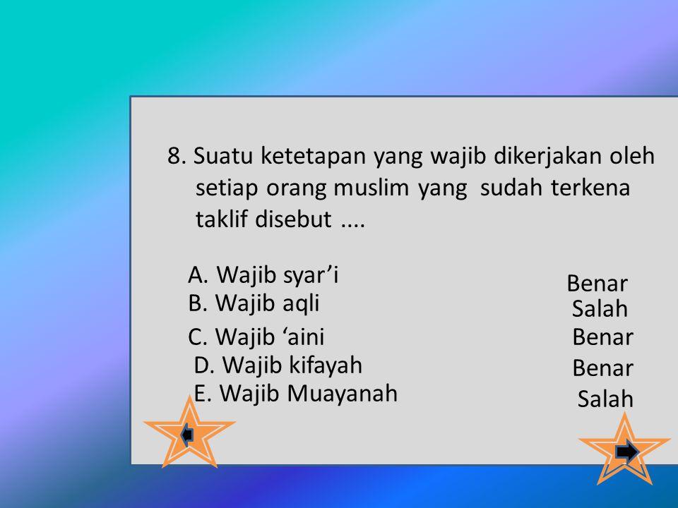 7. Khitab Allah SWT yang mengandung tuntutan mengerjakan dengan tun- tutan yang pasti, disebut dengan.... A. Ijab B. Nadab C. Karahah D. Tahrim E. Iba