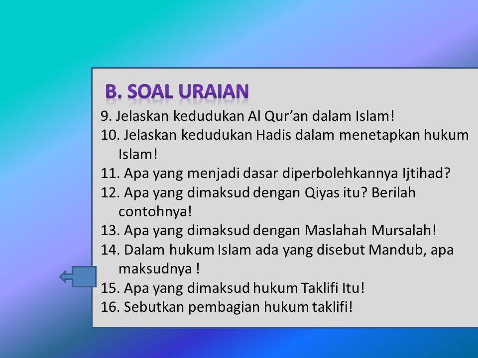 8. Suatu ketetapan yang wajib dikerjakan oleh setiap orang muslim yang sudah terkena taklif disebut.... A. Wajib syar'i B. Wajib aqli C. Wajib 'aini D