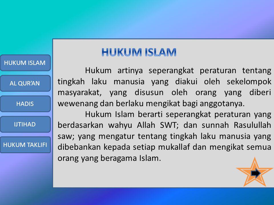 HUKUM ISLAM AL QUR'AN IJTIHAD HADIS HUKUM TAKLIFI SUMBER HUKUM ISLAM