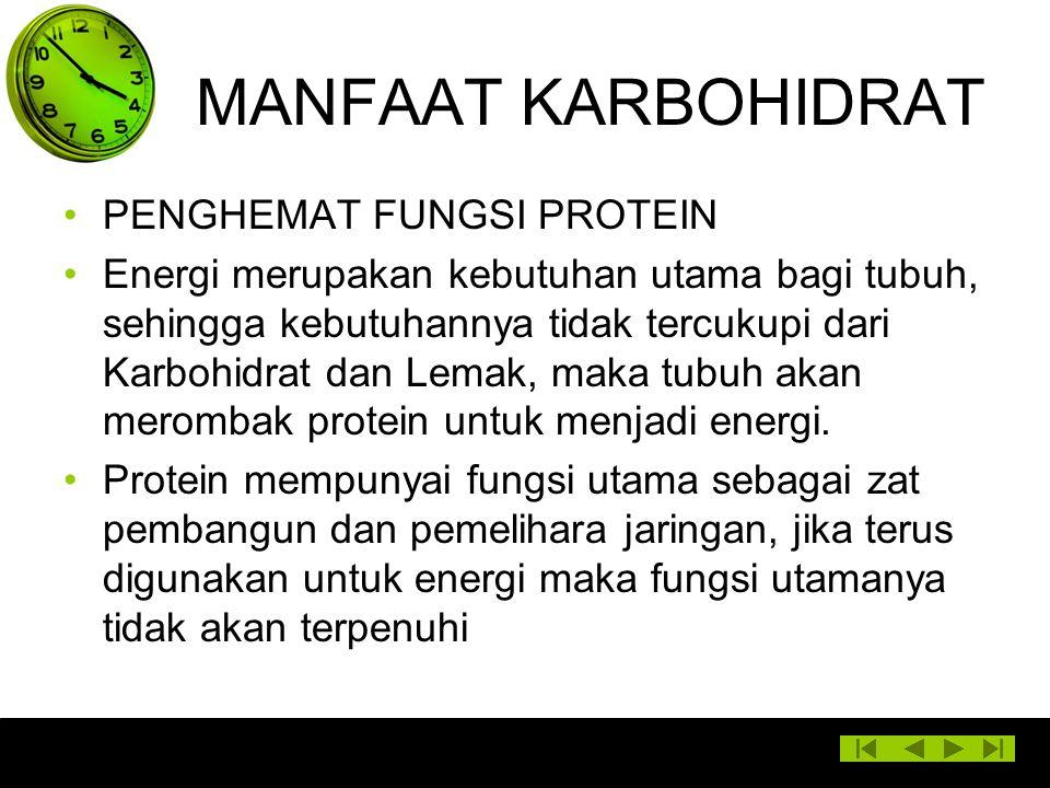 MANFAAT KARBOHIDRAT PENGHEMAT FUNGSI PROTEIN Energi merupakan kebutuhan utama bagi tubuh, sehingga kebutuhannya tidak tercukupi dari Karbohidrat dan L