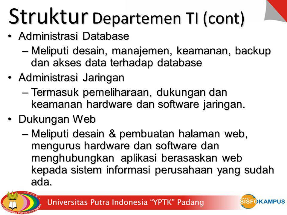 Administrasi DatabaseAdministrasi Database –Meliputi desain, manajemen, keamanan, backup dan akses data terhadap database Administrasi JaringanAdminis