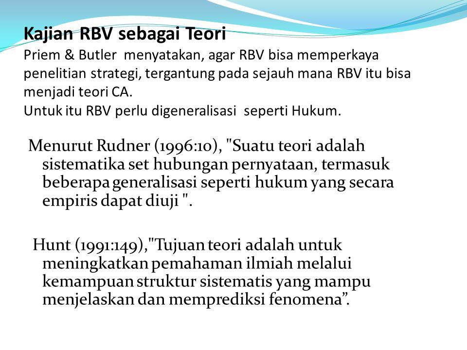 Kajian RBV sebagai Teori Priem & Butler menyatakan, agar RBV bisa memperkaya penelitian strategi, tergantung pada sejauh mana RBV itu bisa menjadi teo