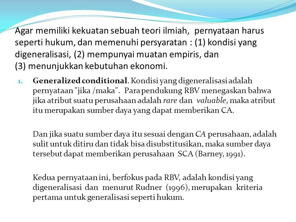 Agar memiliki kekuatan sebuah teori ilmiah, pernyataan harus seperti hukum, dan memenuhi persyaratan : (1) kondisi yang digeneralisasi, (2) mempunyai