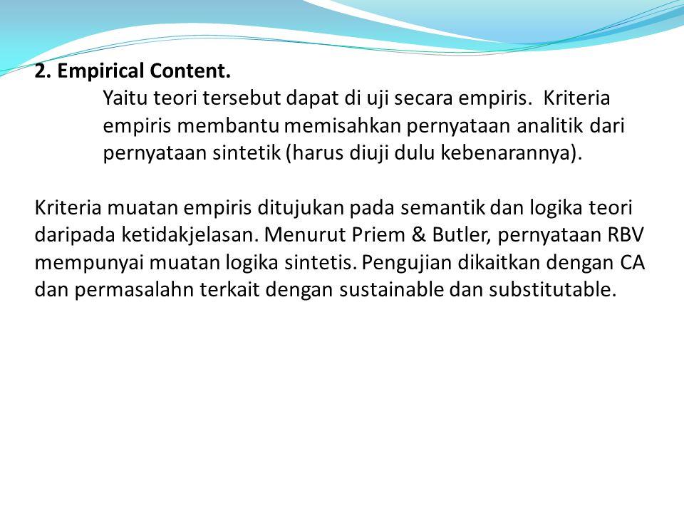 2. Empirical Content. Yaitu teori tersebut dapat di uji secara empiris. Kriteria empiris membantu memisahkan pernyataan analitik dari pernyataan sinte