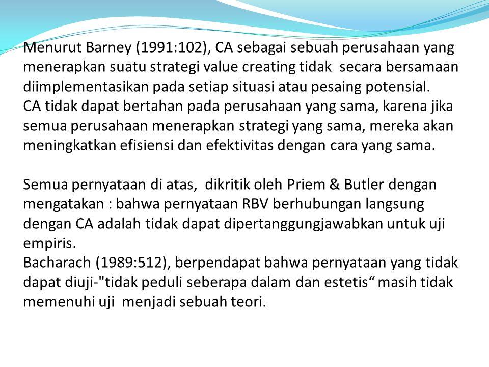 Menurut Barney (1991:102), CA sebagai sebuah perusahaan yang menerapkan suatu strategi value creating tidak secara bersamaan diimplementasikan pada se