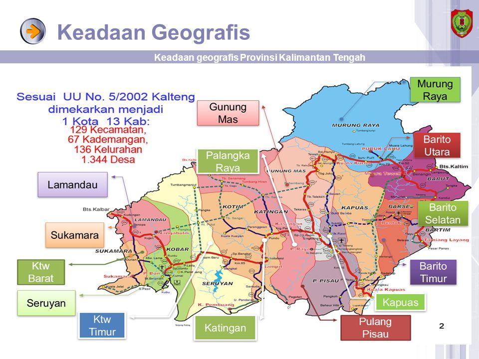 Keadaan Geografis Keadaan geografis Provinsi Kalimantan Tengah