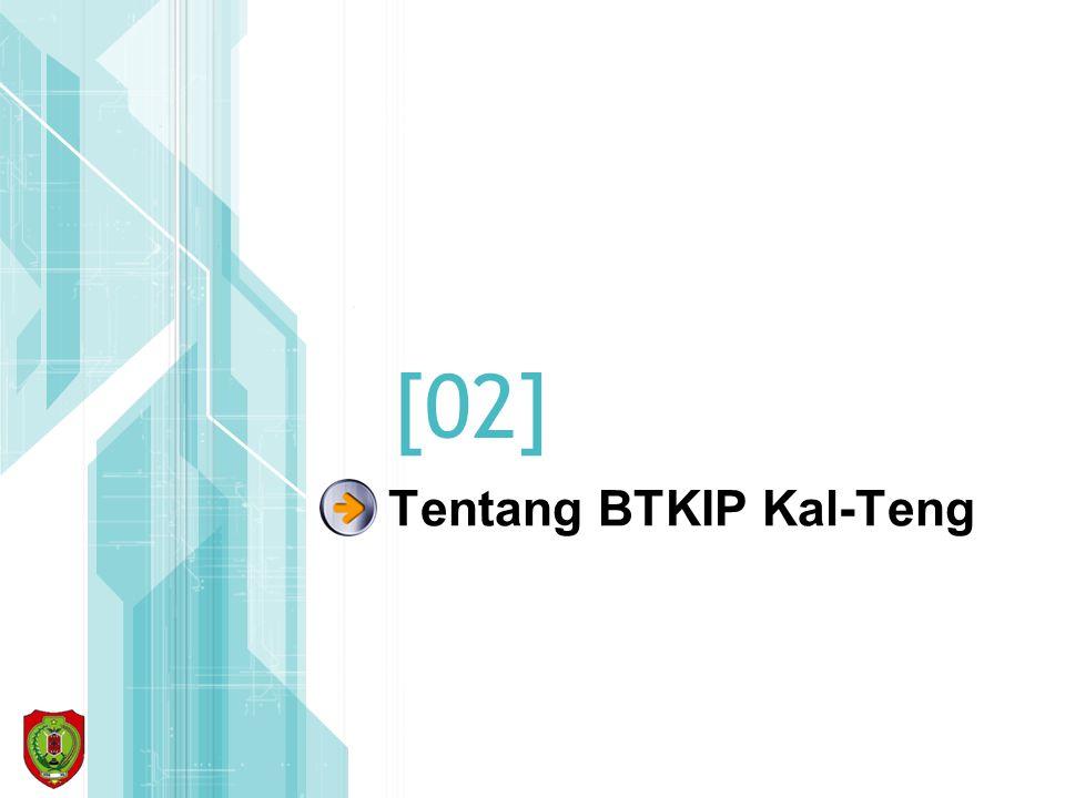 Tentang BTKIP KalTeng Visi Terwujudnya pemerataan dan peningkatan pelayanan pendidikan yang berkualitas, efektif, efesien dan ekonomis melalui pengembangan dan pendayagunaan teknologi komunikasi dan informasi pendidikan di Kalimantan Tengah.