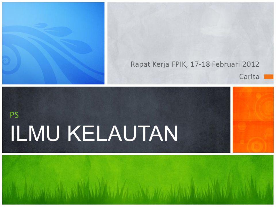Rapat Kerja FPIK, 17-18 Februari 2012 Carita PS ILMU KELAUTAN