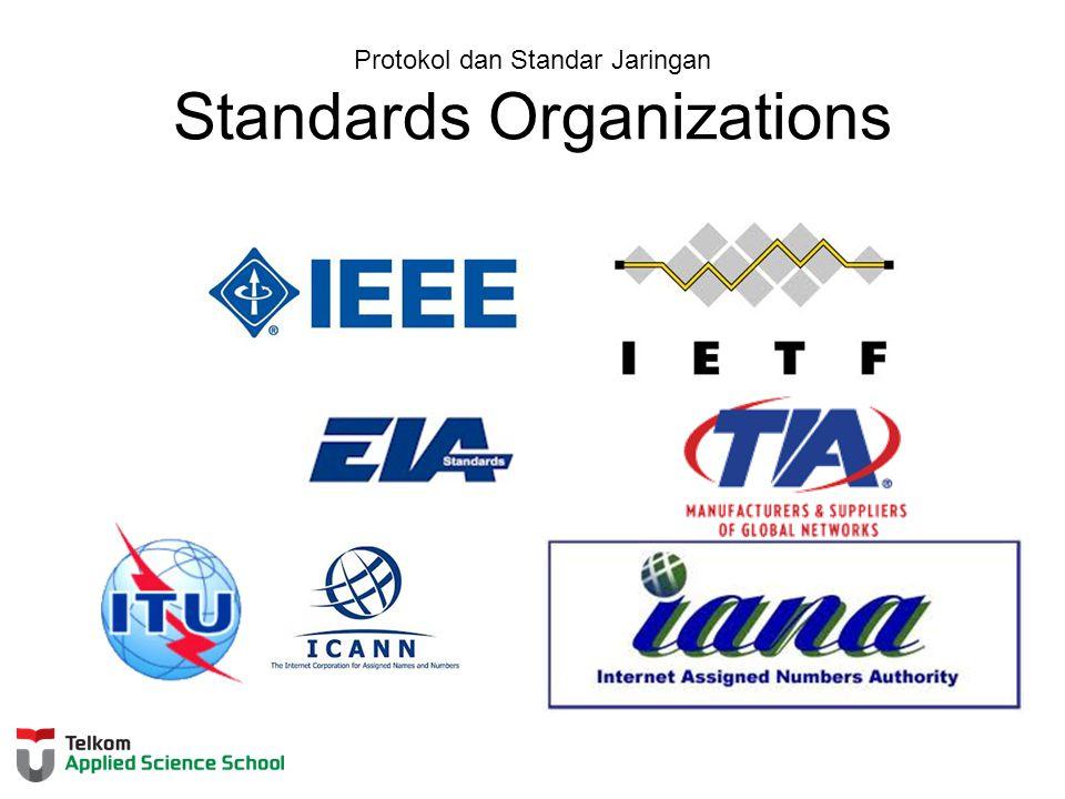 Protokol dan Standar Jaringan Standards Organizations