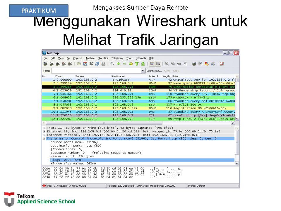 Mengakses Sumber Daya Remote Menggunakan Wireshark untuk Melihat Trafik Jaringan PRAKTIKUM