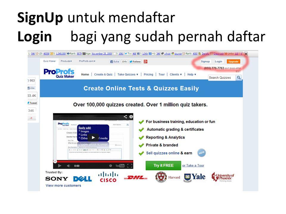 Mendaftar di Proprof.com untuk membuat Soal Online Isilah dengan Username Pasword E-mail NB: Ingat baik-baik Username dan Paswordnya Untuk digunakan selanjutnya