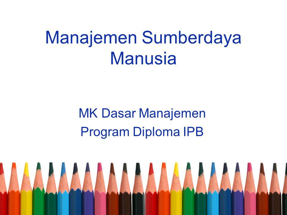 Manajemen Sumberdaya Manusia MK Dasar Manajemen Program Diploma IPB