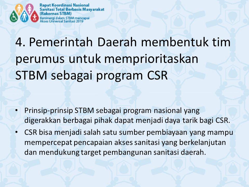 4. Pemerintah Daerah membentuk tim perumus untuk memprioritaskan STBM sebagai program CSR Prinsip-prinsip STBM sebagai program nasional yang digerakka