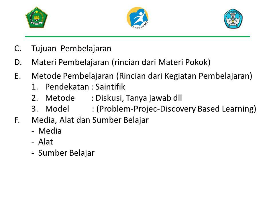 C.Tujuan Pembelajaran D.D.Materi Pembelajaran (rincian dari Materi Pokok) E. F. Metode Pembelajaran (Rincian dari Kegiatan Pembelajaran) 1.Pendekatan