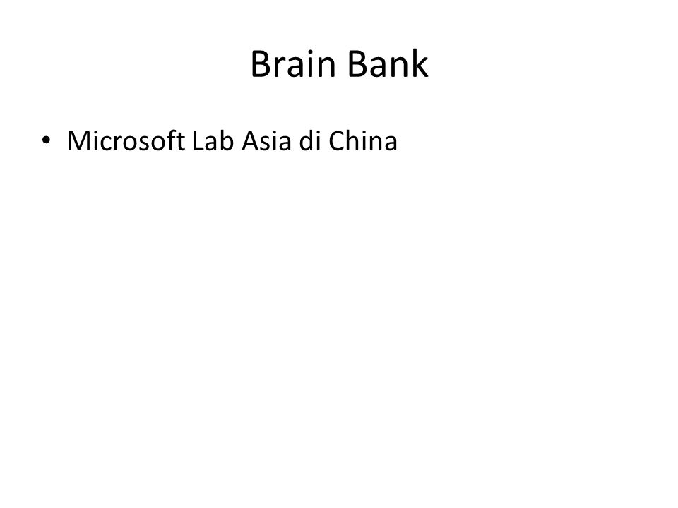 Brain Bank Microsoft Lab Asia di China