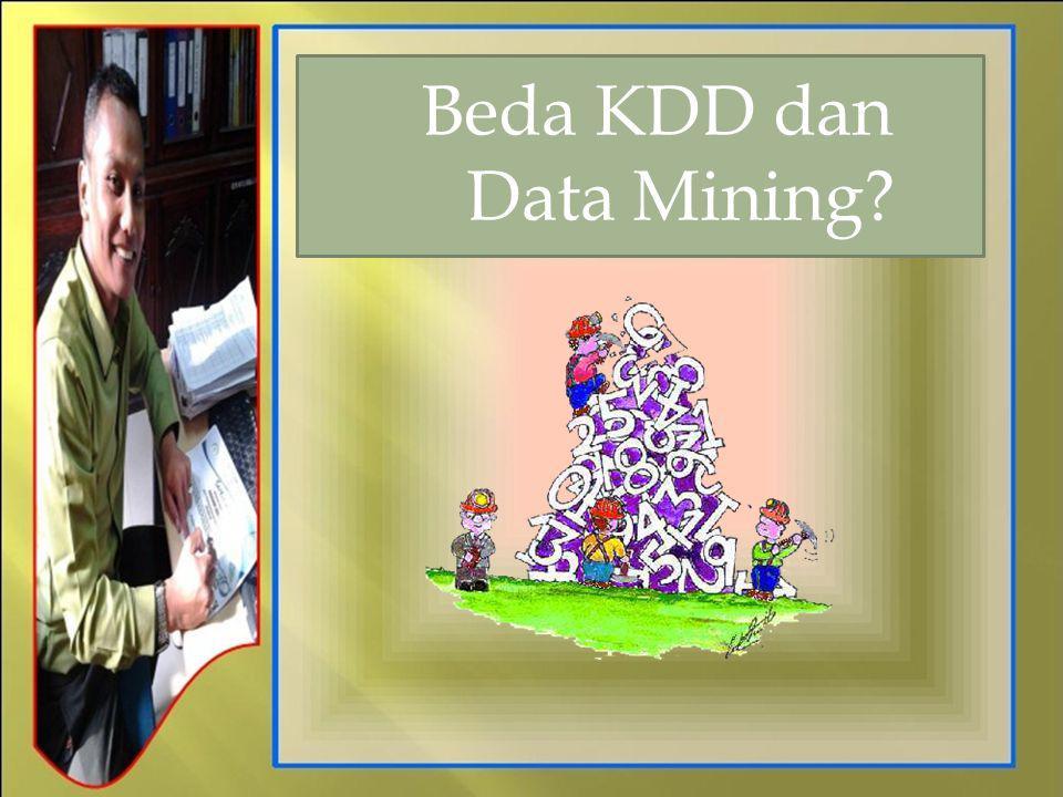 Beda KDD dan Data Mining?