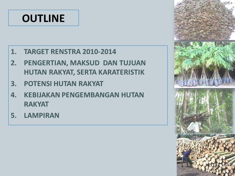 Target Renstra Tahun 2010-2014 1.Rehabilitasi hutan dan lahan seluas 2,5 juta ha 2.